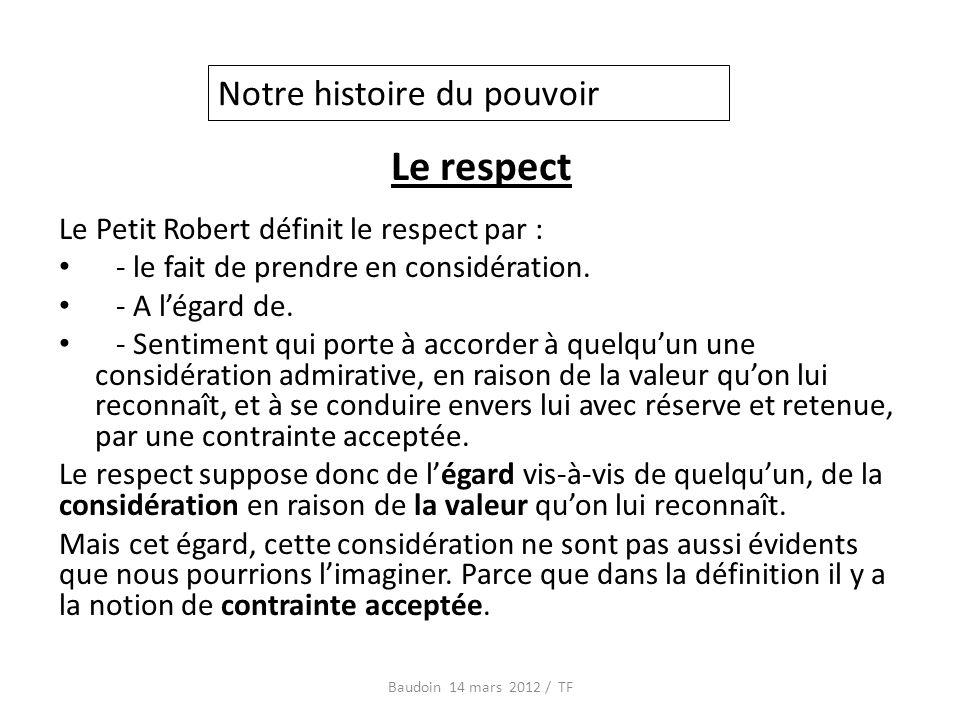 Le respect Le Petit Robert définit le respect par : - le fait de prendre en considération.
