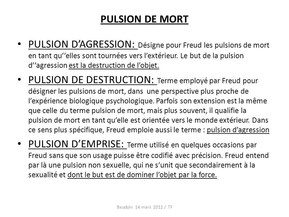 PULSION DAGRESSION: Désigne pour Freud les pulsions de mort en tant quelles sont tournées vers lextérieur.