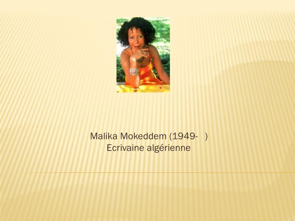 Malika Mokeddem (1949- ) Ecrivaine algérienne
