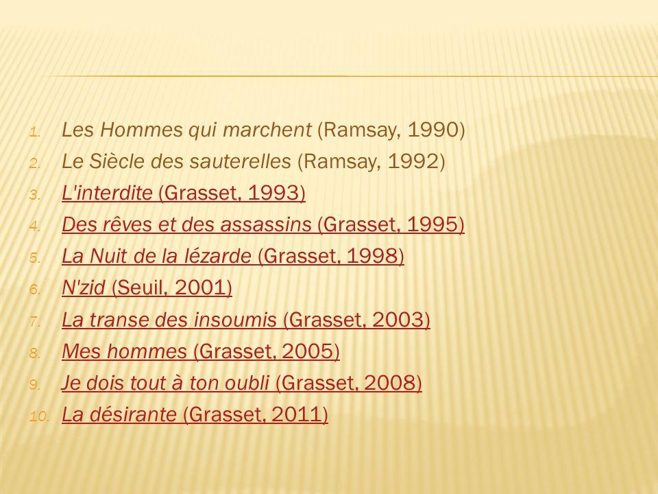 1. Les Hommes qui marchent (Ramsay, 1990) 2. Le Siècle des sauterelles (Ramsay, 1992) 3.