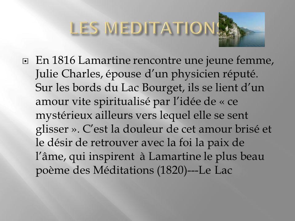 En 1816 Lamartine rencontre une jeune femme, Julie Charles, épouse dun physicien réputé. Sur les bords du Lac Bourget, ils se lient dun amour vite spi