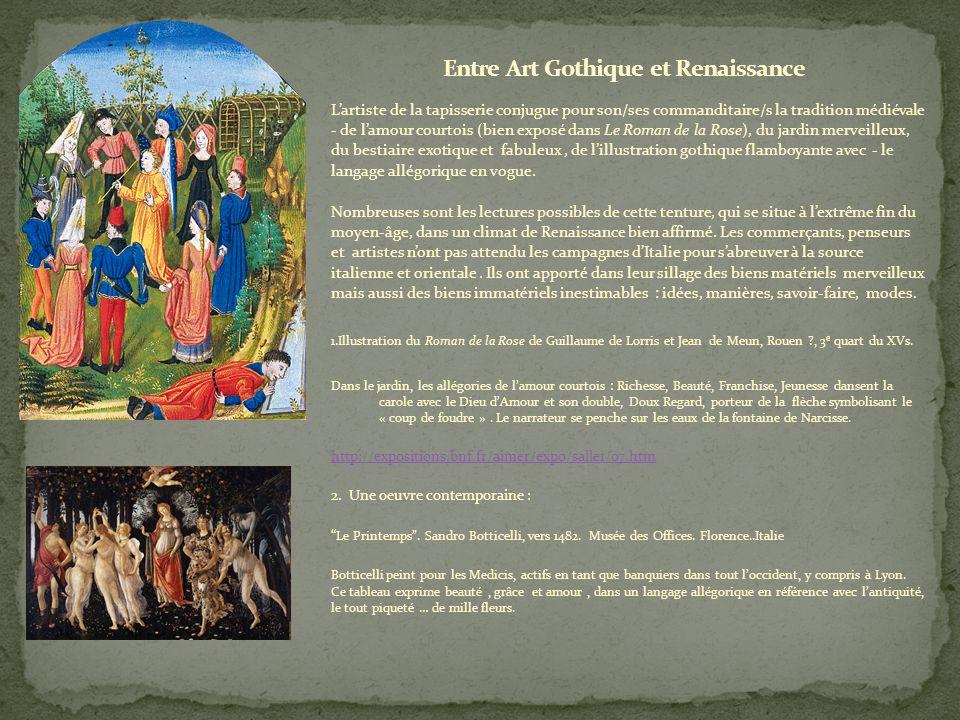 Lartiste de la tapisserie conjugue pour son/ses commanditaire/s la tradition médiévale - de lamour courtois (bien exposé dans Le Roman de la Rose), du jardin merveilleux, du bestiaire exotique et fabuleux, de lillustration gothique flamboyante avec - le langage allégorique en vogue.