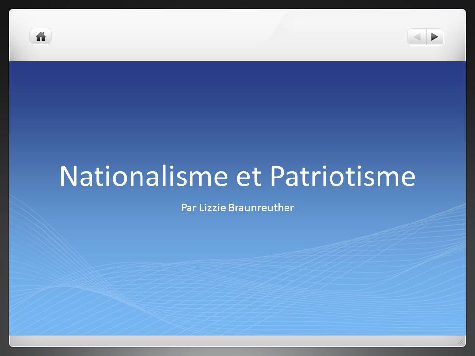 Questions de Discussion Quelle est la différence entre le nationalisme et le patriotisme.