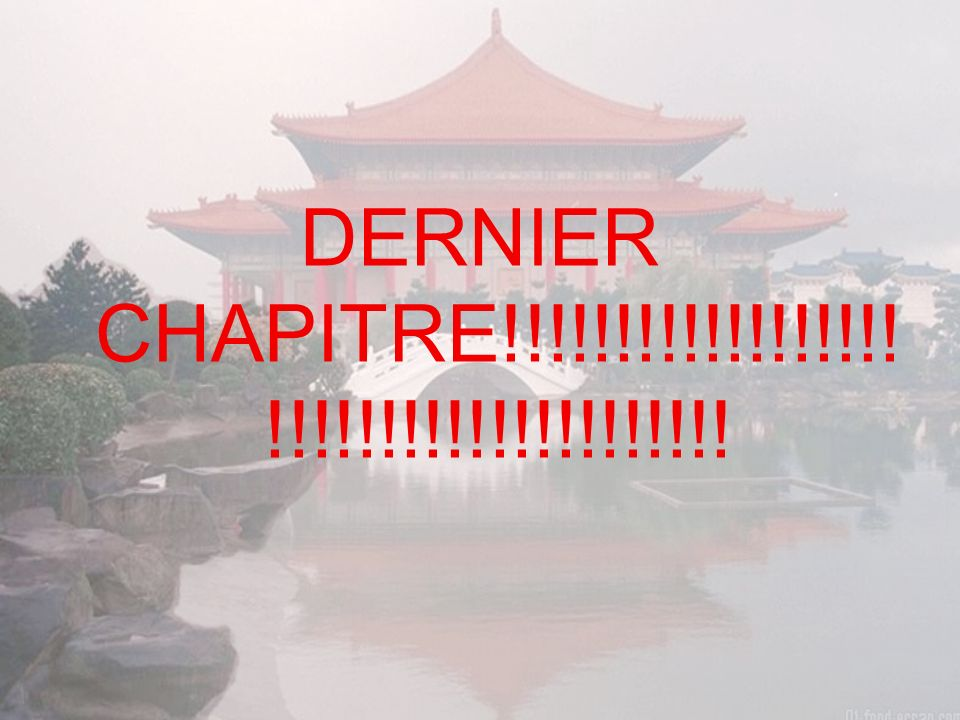 DERNIER CHAPITRE!!!!!!!!!!!!!!!!!! !!!!!!!!!!!!!!!!!!!!!