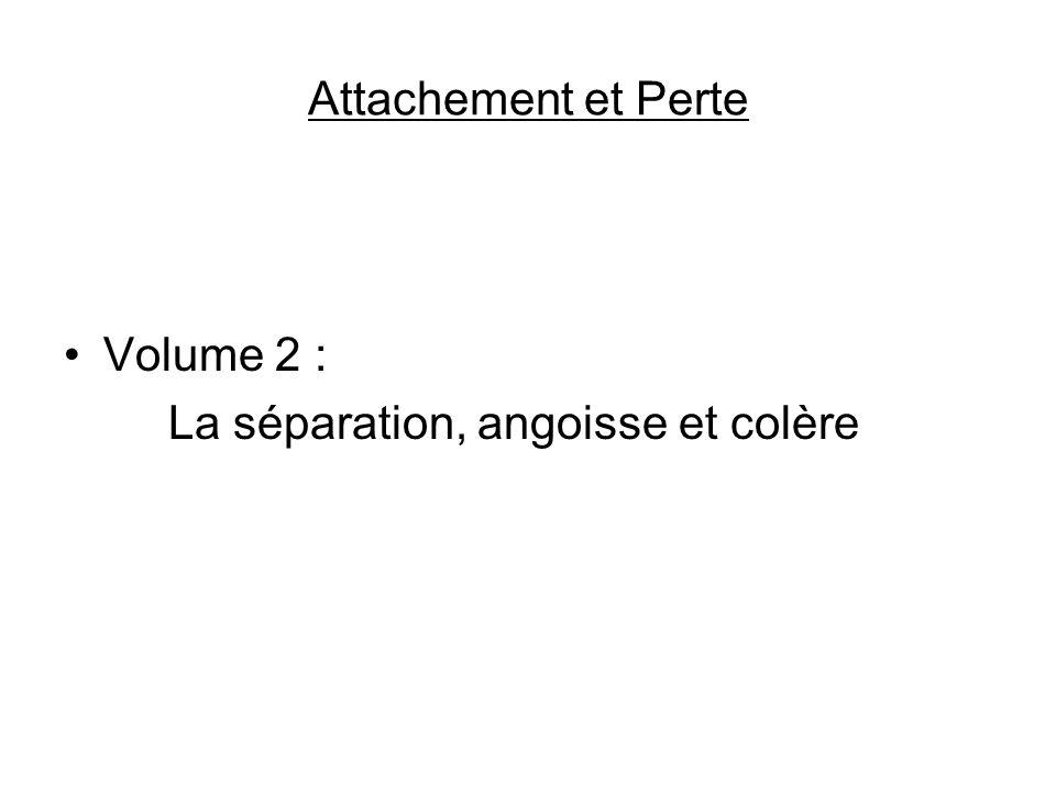 Attachement et Perte Volume 2 : La séparation, angoisse et colère