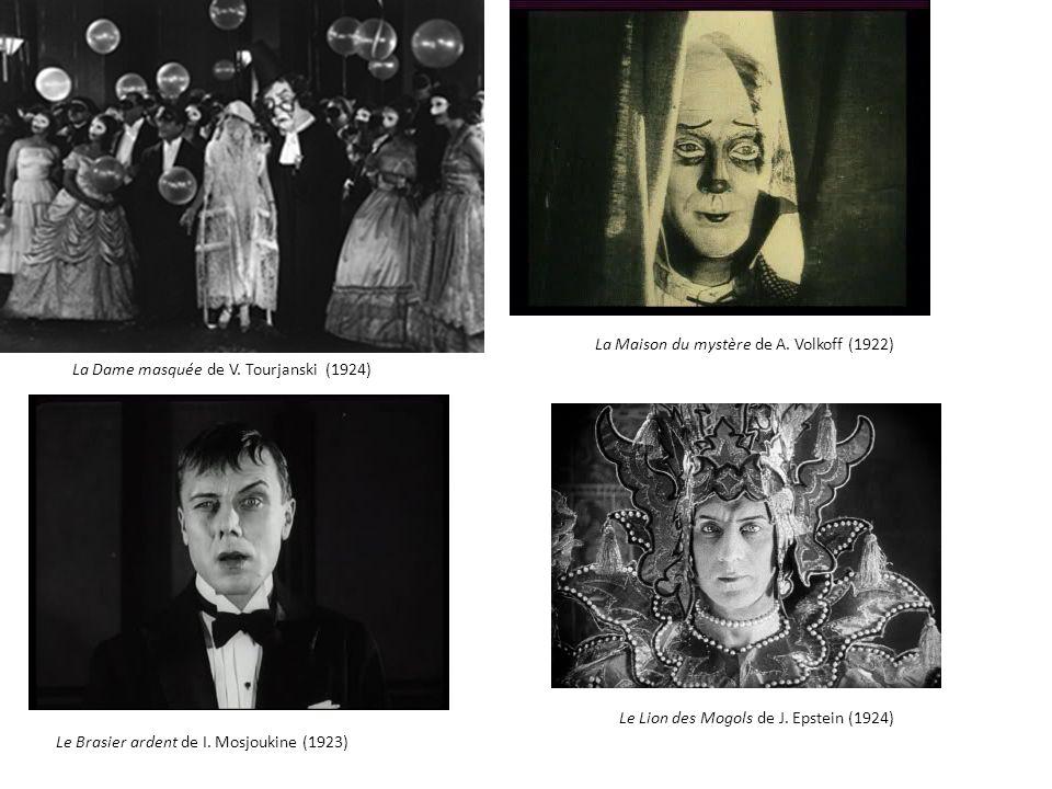 La Dame masquée de V. Tourjanski (1924) La Maison du mystère de A. Volkoff (1922) Le Brasier ardent de I. Mosjoukine (1923) Le Lion des Mogols de J. E