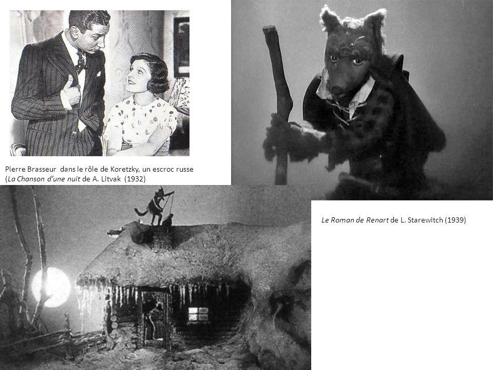 Pierre Brasseur dans le rôle de Koretzky, un escroc russe (La Chanson dune nuit de A. Litvak (1932) Le Roman de Renart de L. Starewitch (1939)