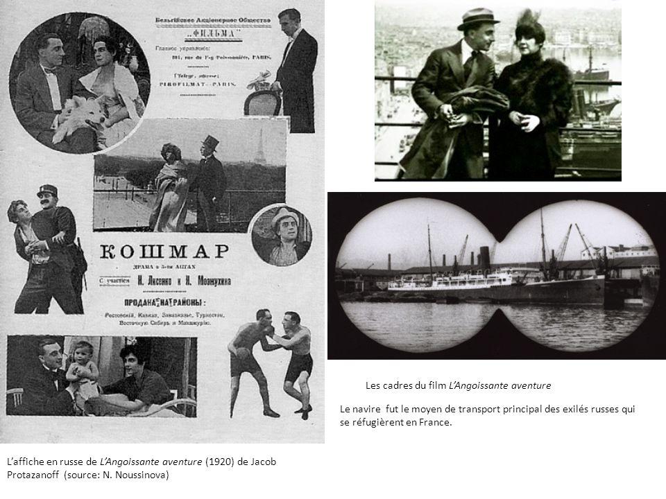 Laffiche en russe de LAngoissante aventure (1920) de Jacob Protazanoff (source: N. Noussinova) Les cadres du film LAngoissante aventure Le navire fut