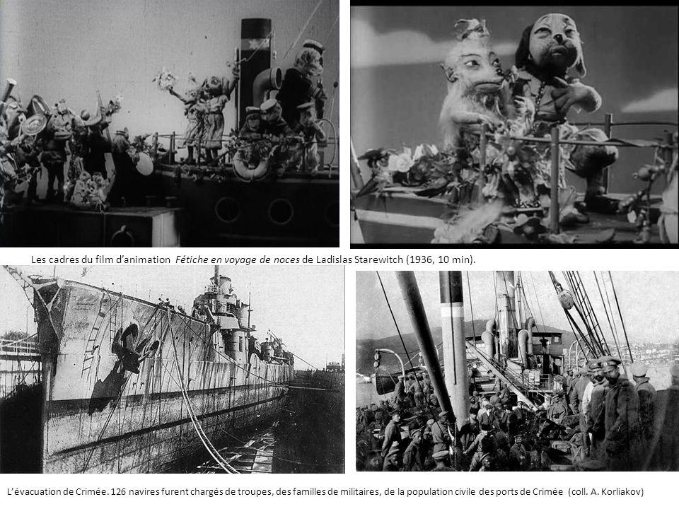 Les cadres du film danimation Fétiche en voyage de noces de Ladislas Starewitch (1936, 10 min). Lévacuation de Crimée. 126 navires furent chargés de t
