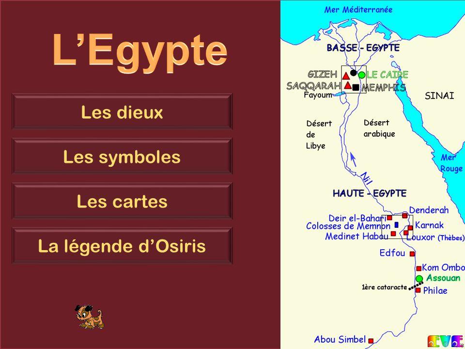 Les dieux Les symboles Les cartes La légende dOsiris