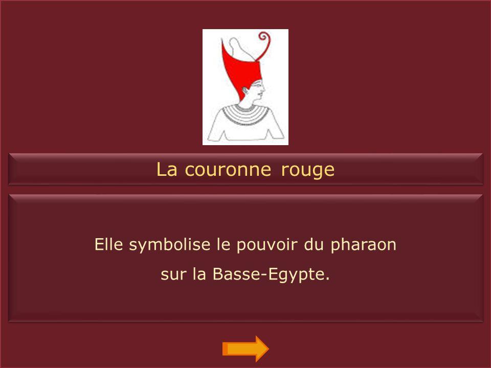 La couronne blanche Elle symbolise le pouvoir du pharaon sur la Haute-Egypte. Elle symbolise le pouvoir du pharaon sur la Haute-Egypte.