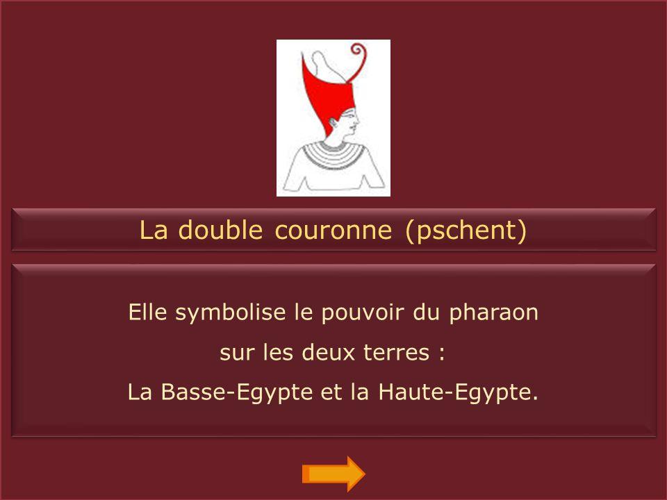 La couronne rouge Elle symbolise le pouvoir du pharaon sur la Basse-Egypte.