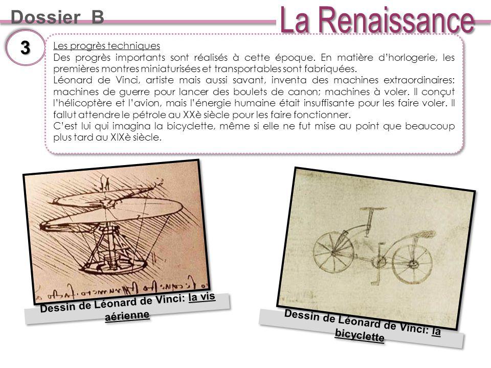 Dossier B 33 Dessin de Léonard de Vinci: la bicyclette Les progrès techniques Des progrès importants sont réalisés à cette époque.