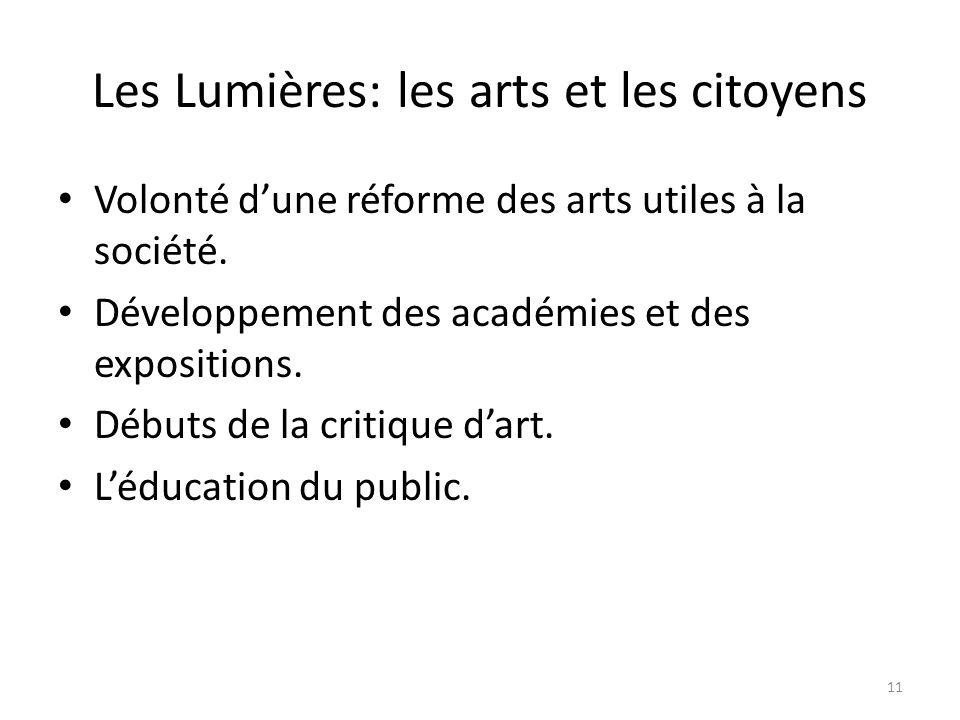 Les Lumières: les arts et les citoyens Volonté dune réforme des arts utiles à la société.