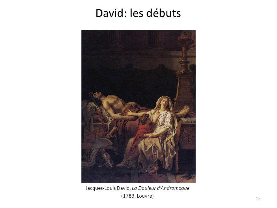 Jacques-Louis David, La Douleur dAndromaque (1783, Louvre) David: les débuts 13
