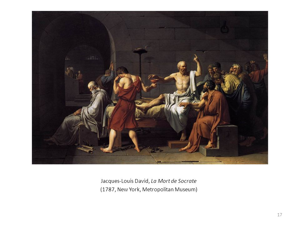 Jacques-Louis David, La Mort de Socrate (1787, New York, Metropolitan Museum) 17