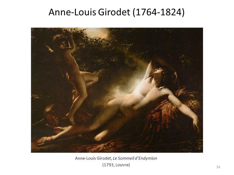 Anne-Louis Girodet, Le Sommeil dEndymion (1793, Louvre) Anne-Louis Girodet (1764-1824) 34