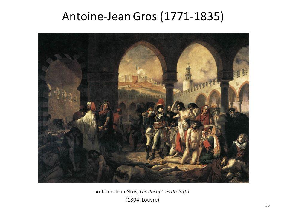 Antoine-Jean Gros, Les Pestiférés de Jaffa (1804, Louvre) Antoine-Jean Gros (1771-1835) 36