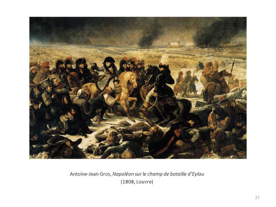 Antoine-Jean Gros, Napoléon sur le champ de bataille dEylau (1808, Louvre) 37