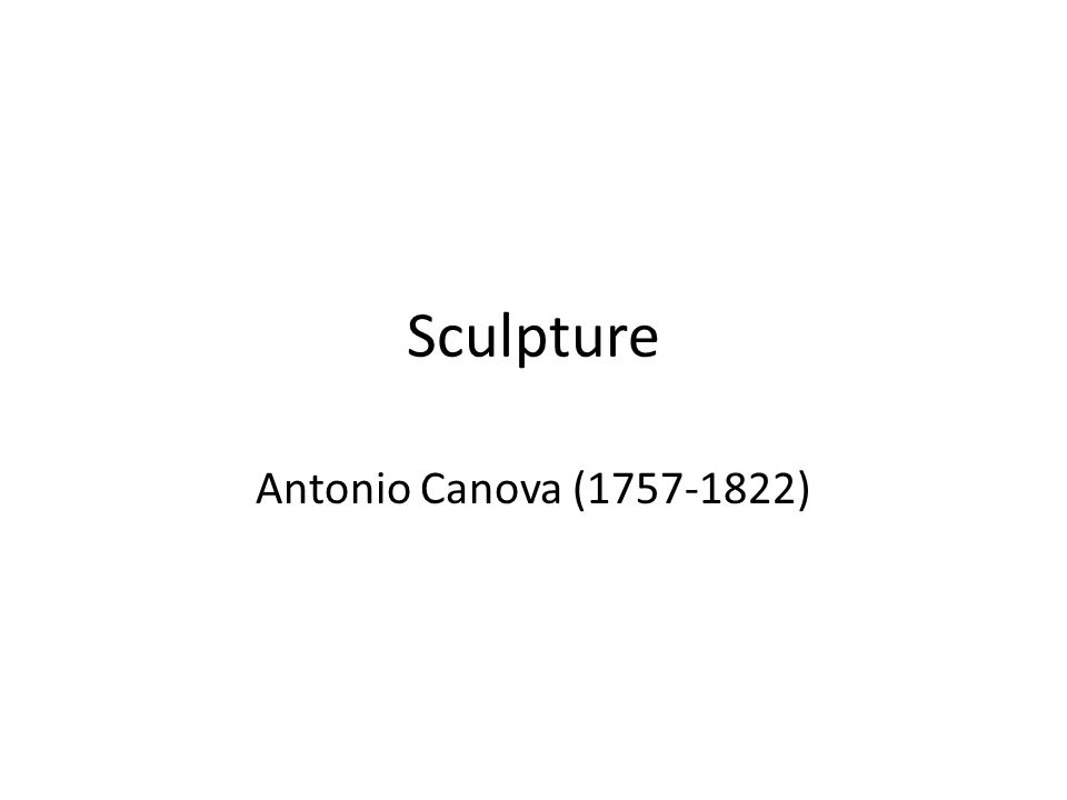 Sculpture Antonio Canova (1757-1822)