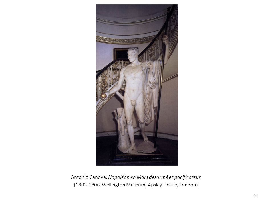 Antonio Canova, Napoléon en Mars désarmé et pacificateur (1803-1806, Wellington Museum, Apsley House, London) 40