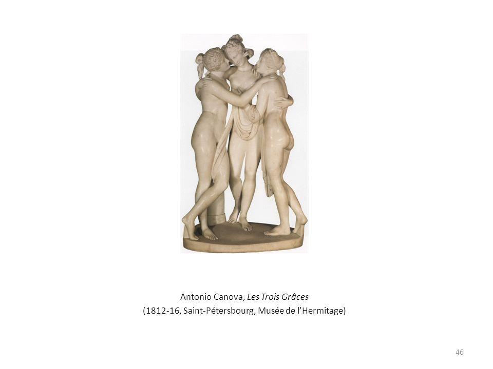 Antonio Canova, Les Trois Grâces (1812-16, Saint-Pétersbourg, Musée de lHermitage) 46