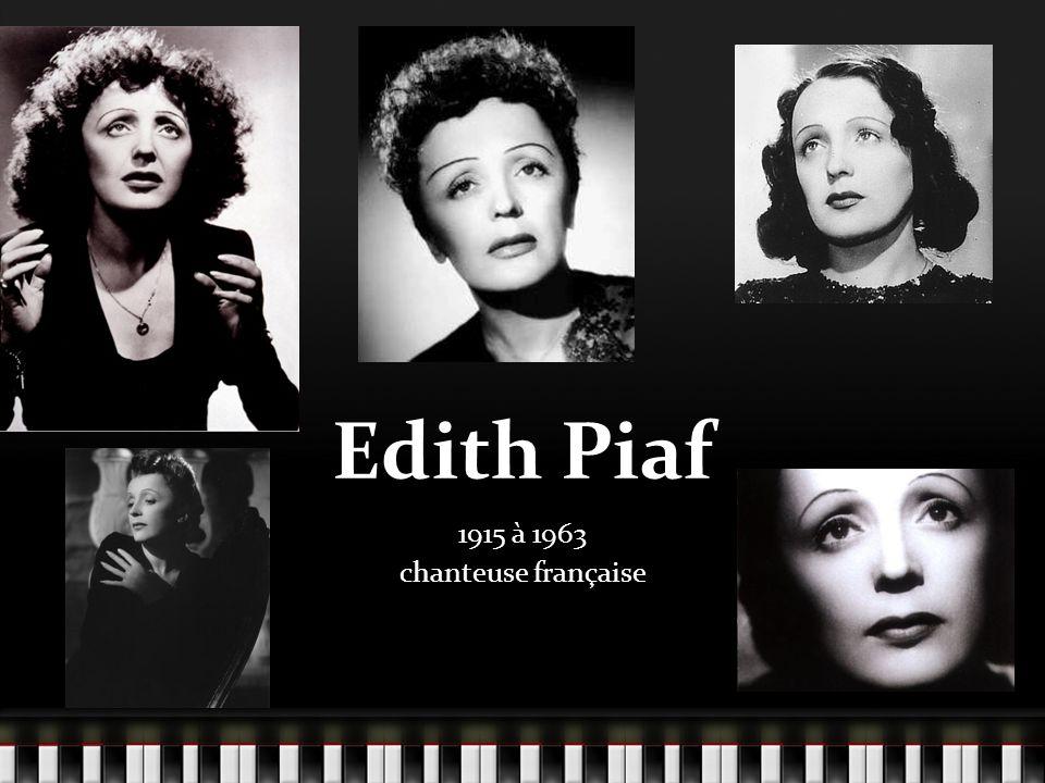 Edith Piaf 1915 à 1963 chanteuse française
