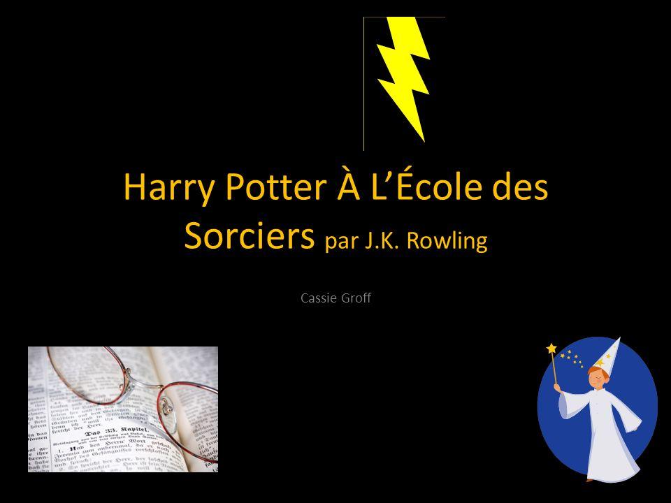 Harry Potter À LÉcole des Sorciers par J.K. Rowling Cassie Groff