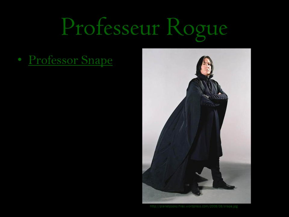 Professeur Rogue Professor Snape http://planetpooks.files.wordpress.com/2008/08/snape.jpg