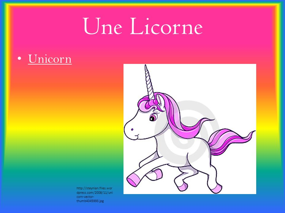 Une Licorne Unicorn http://steynian.files.wor dpress.com/2008/11/uni corn-vector- thumb4045993.jpg