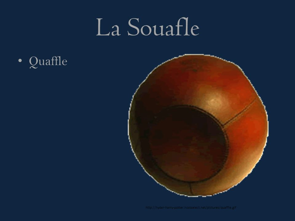La Souafle Quaffle http://hyder-harry-potter.hostselect.net/pictures/quaffle.gif