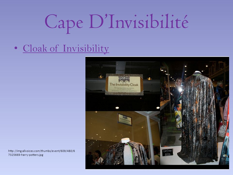 Cape DInvisibilité Cloak of Invisibility http://img.allvoices.com/thumbs/event/609/480/6 7325669-harry-potters.jpg