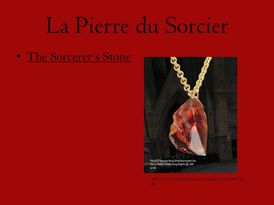 La Pierre du Sorcier The Sorcerers Stone http://www.noblecollection.com/images/products/NN7570.j pg