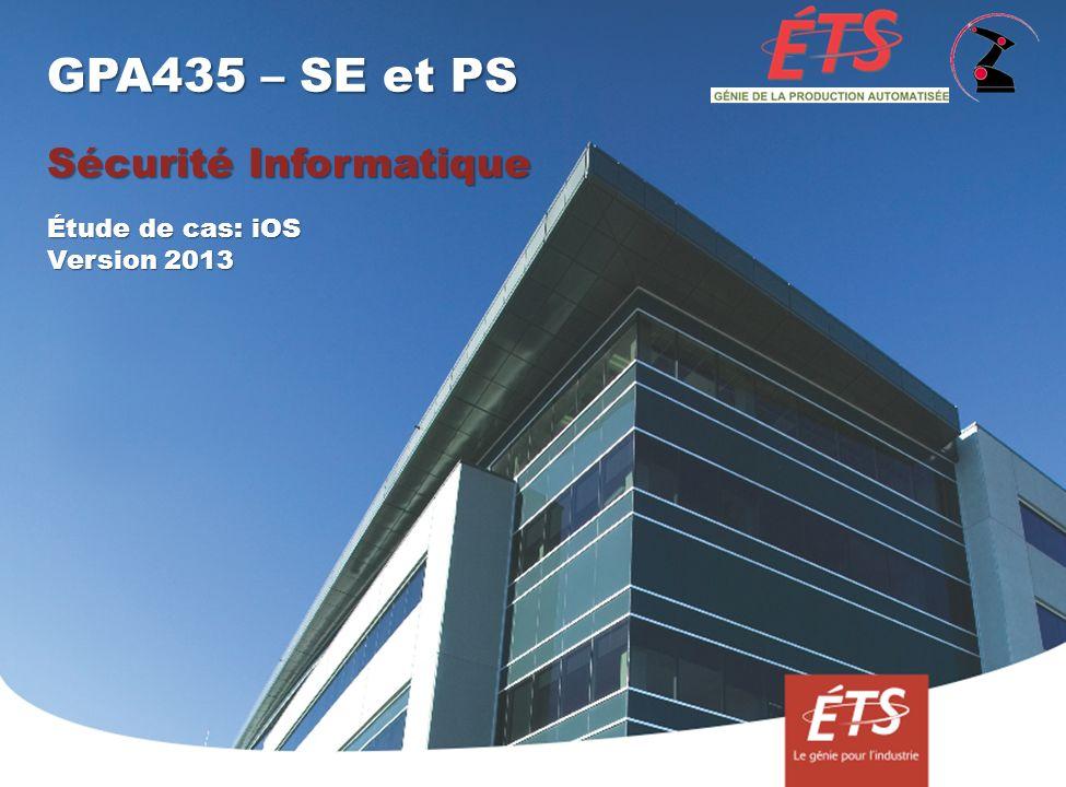 GPA435 – SE et PS Sécurité Informatique Étude de cas: iOS Version 2013