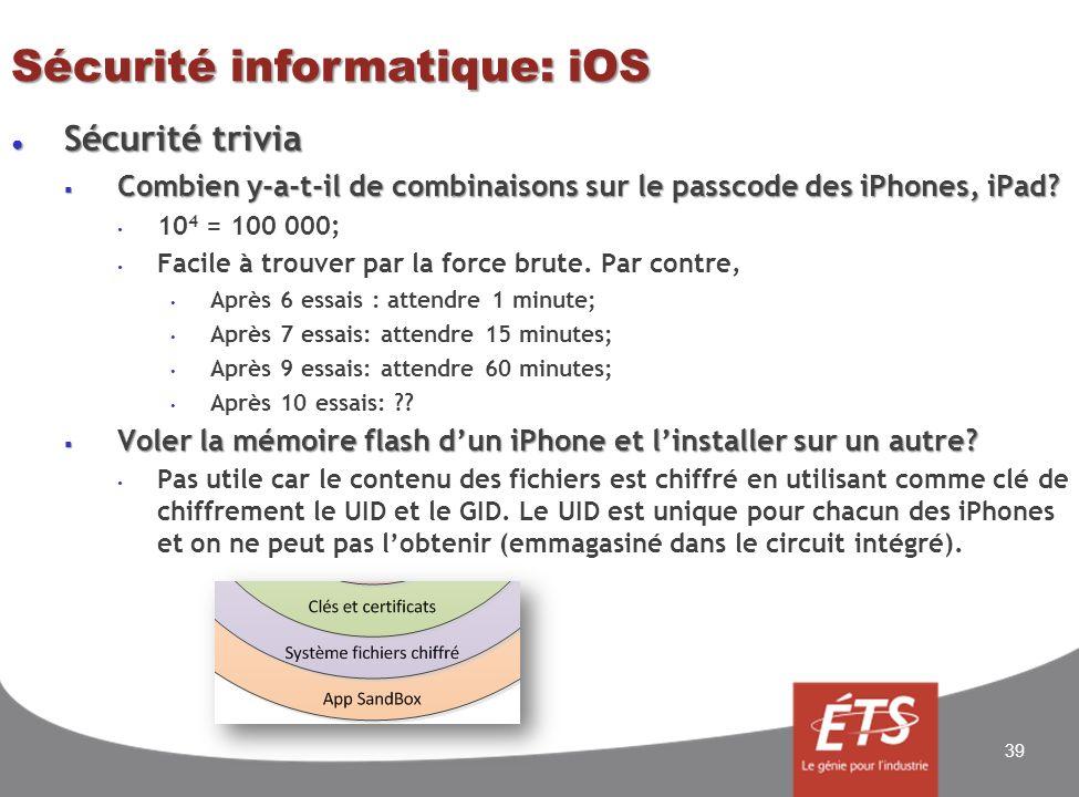 Sécurité informatique: iOS Sécurité trivia Sécurité trivia Combien y-a-t-il de combinaisons sur le passcode des iPhones, iPad.
