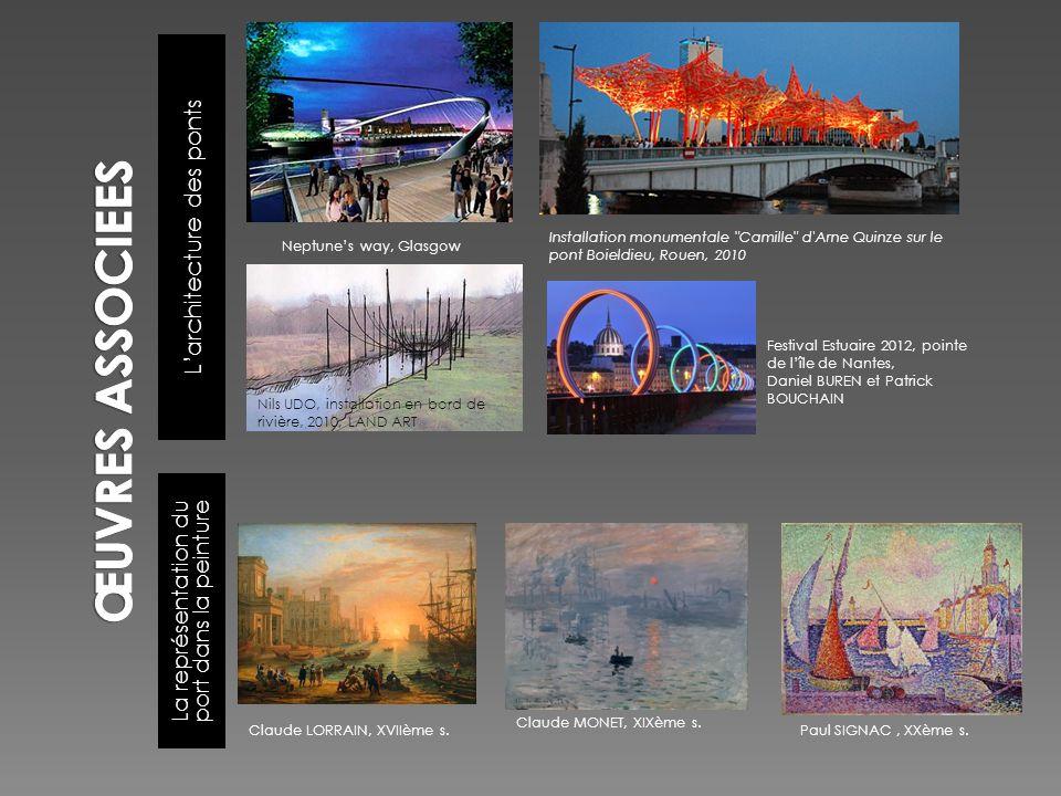 Larchitecture des ponts La représentation du port dans la peinture Claude LORRAIN, XVIIème s. Claude MONET, XIXème s. Paul SIGNAC, XXème s. Neptunes w