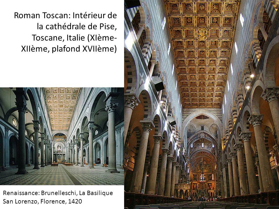 Roman Toscan: Intérieur de la cathédrale de Pise, Toscane, Italie (XIème- XIIème, plafond XVIIème) Renaissance: Brunelleschi, La Basilique San Lorenzo, Florence, 1420
