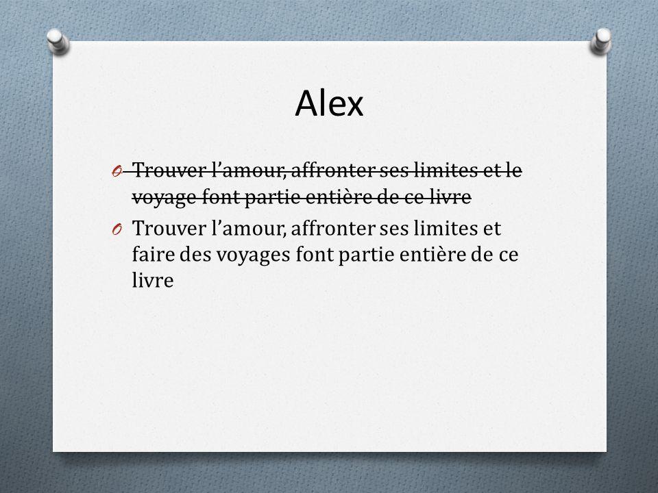Alex O Trouver lamour, affronter ses limites et le voyage font partie entière de ce livre O Trouver lamour, affronter ses limites et faire des voyages font partie entière de ce livre