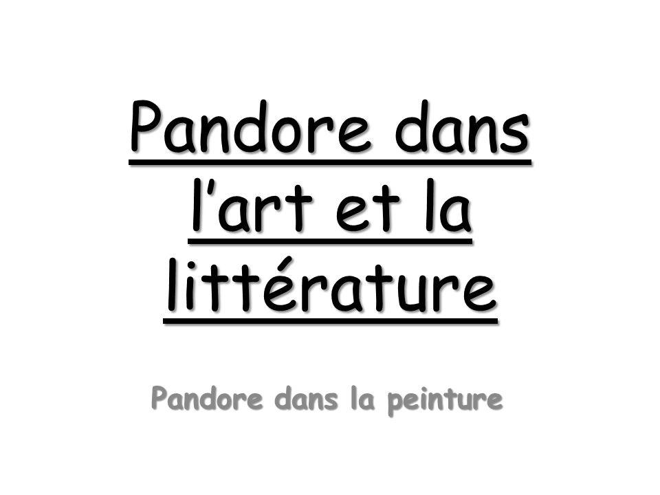 Pandore dans lart et la littérature Pandore dans la peinture