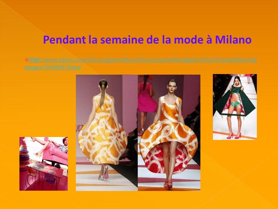 Pendant la semaine de la mode à Milano http:// www.elpais.com/articulo/gente/Borat/boicotea/desfile/Agatha/Ruiz/Prada/Milan/elp epugen/20080926elpe ht