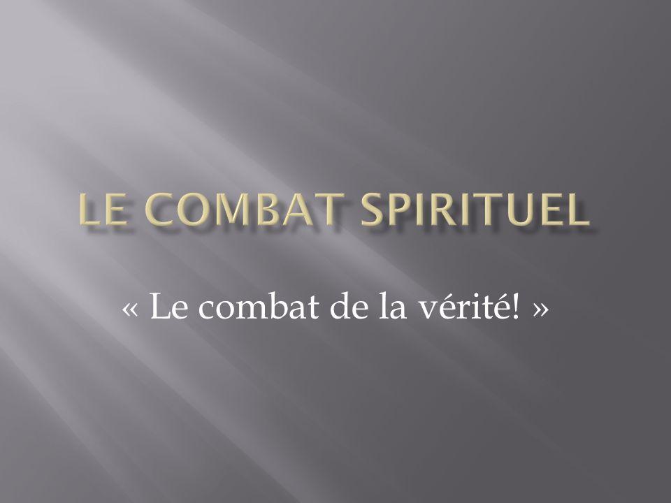 « Le combat de la vérité! »