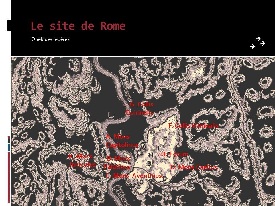 Le site de Rome Quelques repères A. Mons Capitolinus.