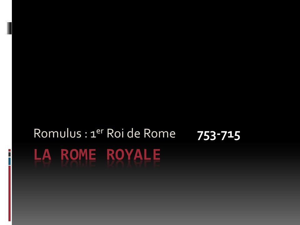 Romulus : 1 er Roi de Rome 753-715