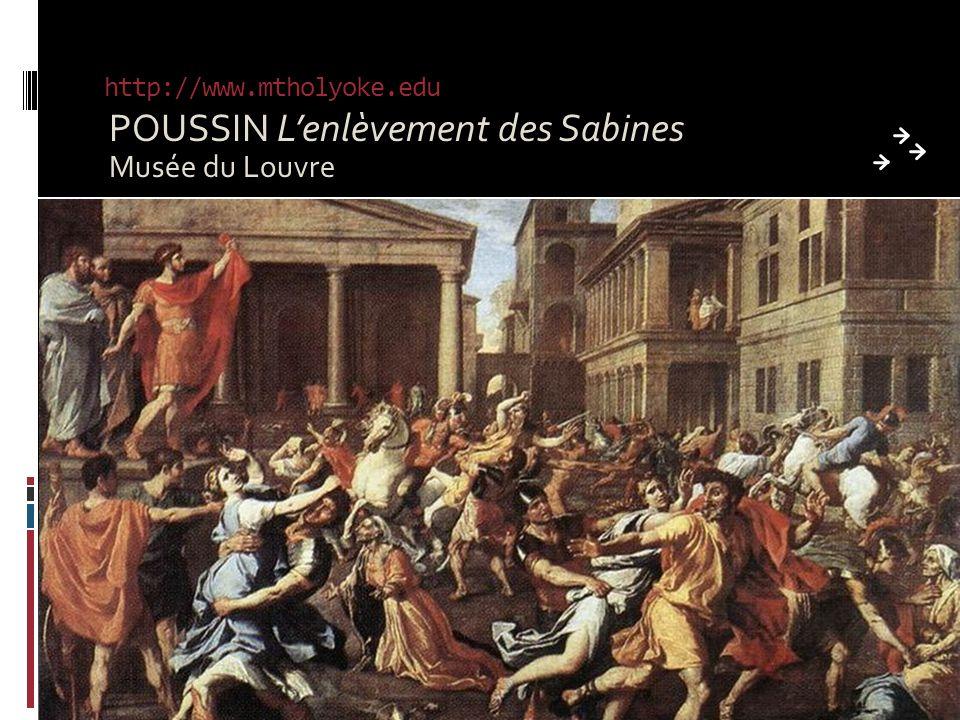 http://www.mtholyoke.edu POUSSIN Lenlèvement des Sabines Musée du Louvre