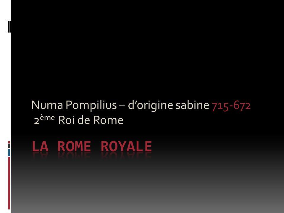 Numa Pompilius – dorigine sabine 715-672 2 ème Roi de Rome