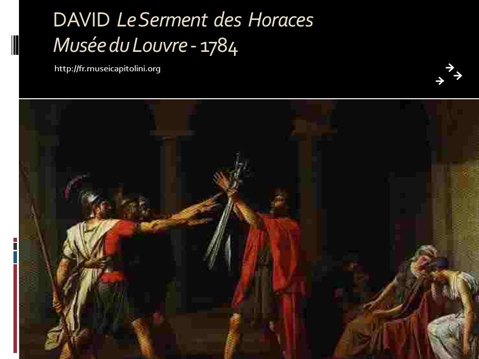 DAVID Le Serment des Horaces Musée du Louvre - 1784 http://fr.museicapitolini.org