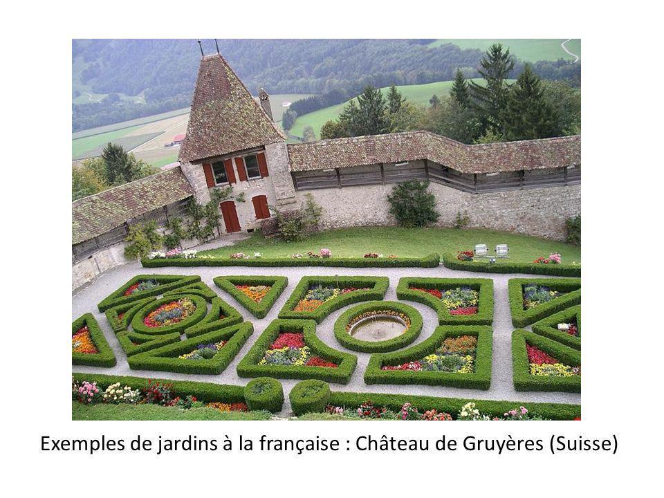 Au XVII ème siècle Exemples de jardins à la française : Château de Gruyères (Suisse)