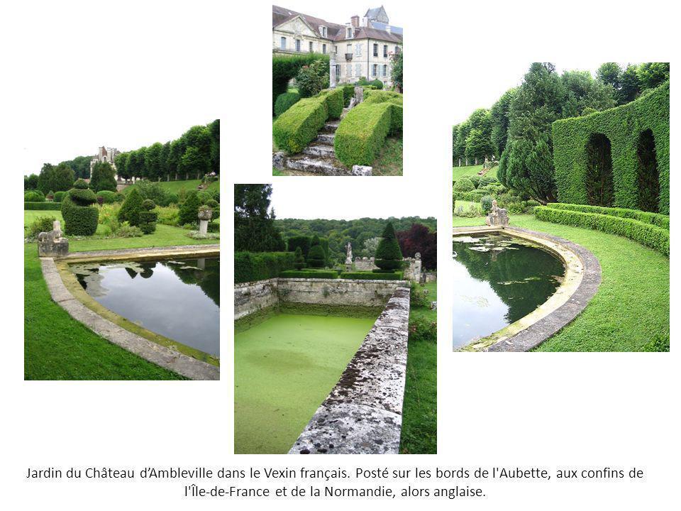 Jardin du Château dAmbleville dans le Vexin français. Posté sur les bords de l'Aubette, aux confins de l'Île-de-France et de la Normandie, alors angla