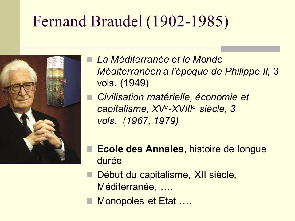 Fernand Braudel (1902-1985) La Méditerranée et le Monde Méditerranéen à l époque de Philippe II, 3 vols.