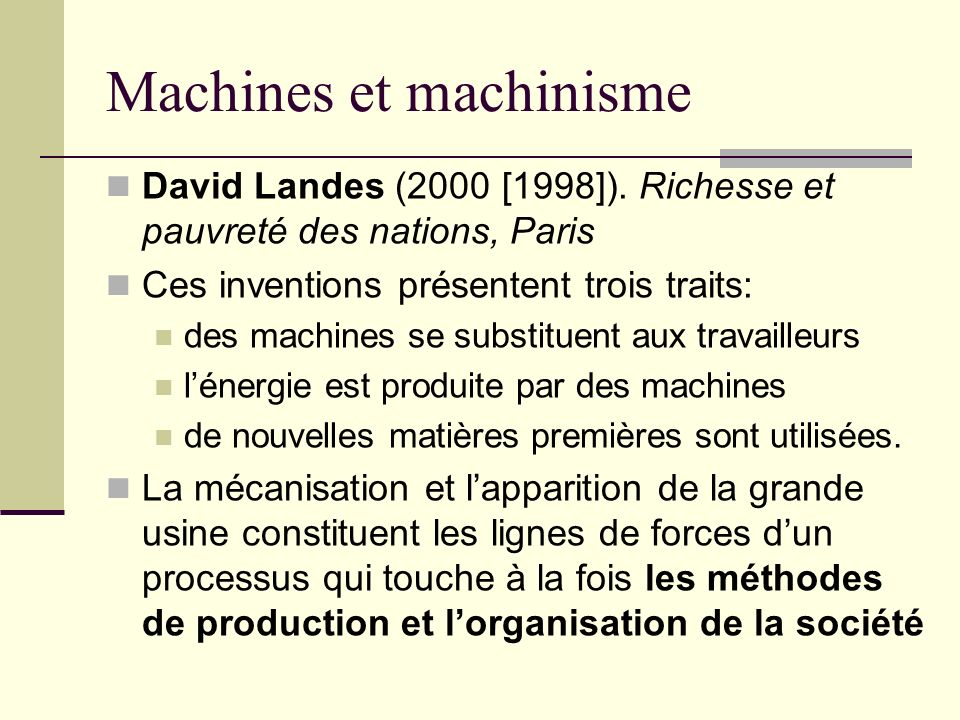 Machines et machinisme David Landes (2000 [1998]).